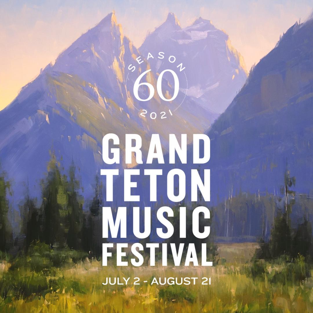 Grand Teton Music Festival's 2021 Season - through August 21