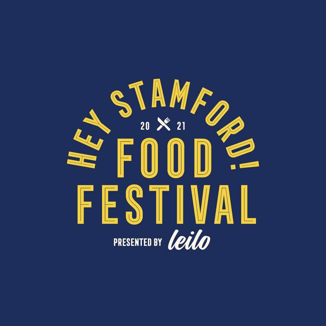 2021 HEY STAMFORD! FOOD FESTIVAL - 2021 HEY STAMFORD! FOOD FESTIVAL