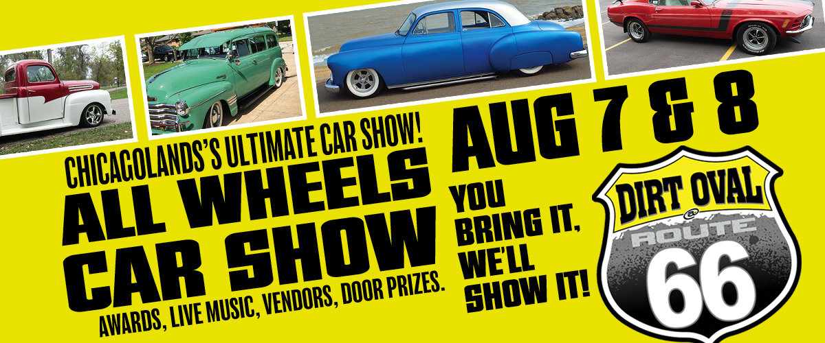 Dirt Oval 66 Presents...All Wheels: Chicagoland's AllWheels Car Show Day 2