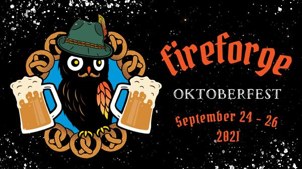 Fireforge Oktoberfest Weekend