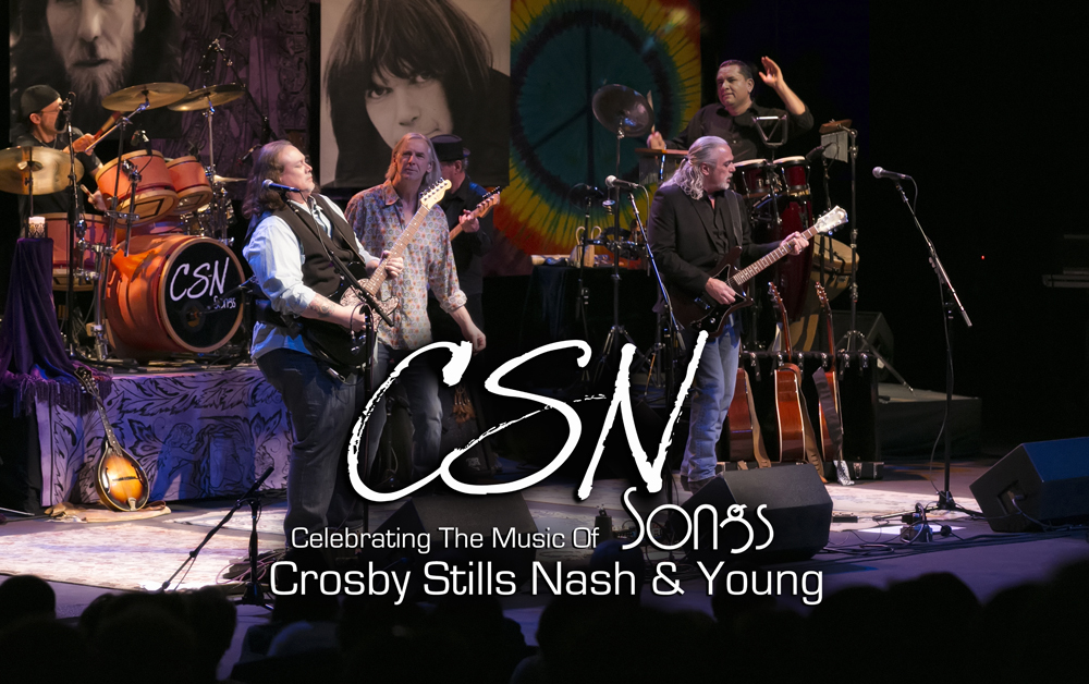 CSN Songs - Celebrating the Music of Crosby Stills Nash & Young