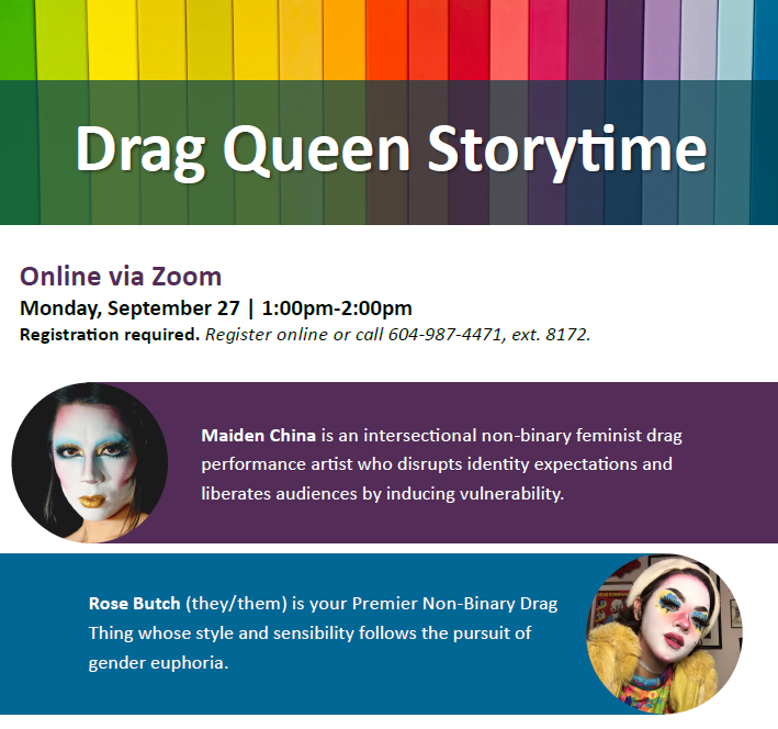 Join North Vancouver District Public Library for a special virtual storytime with drag performers Maiden China and Rose Butch to read stories that help us celebrate self-love and diversity!