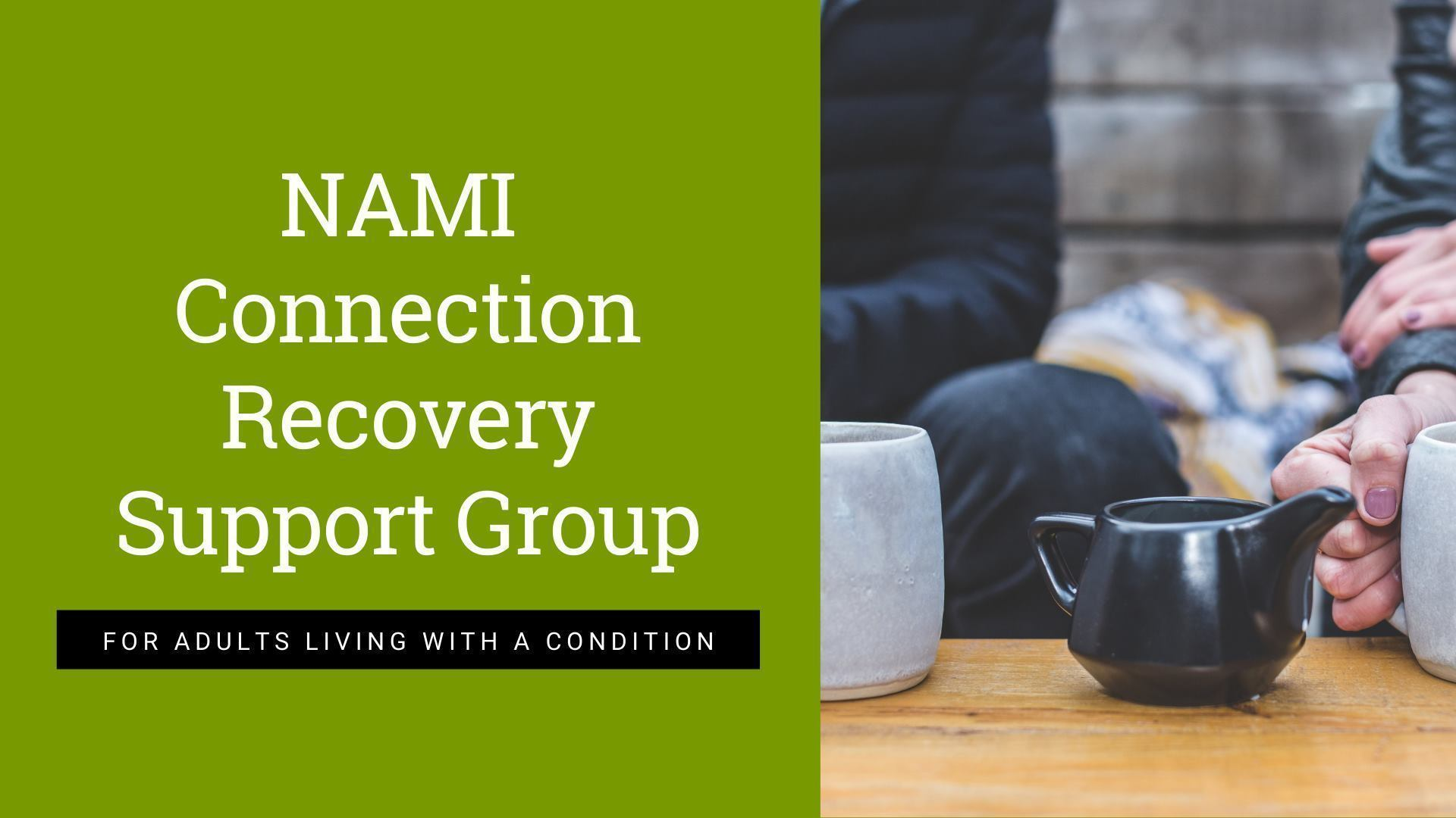 NAMI support group for adults living with a mental health condition. No cost to attend. Butterworth Center, Craft Room.