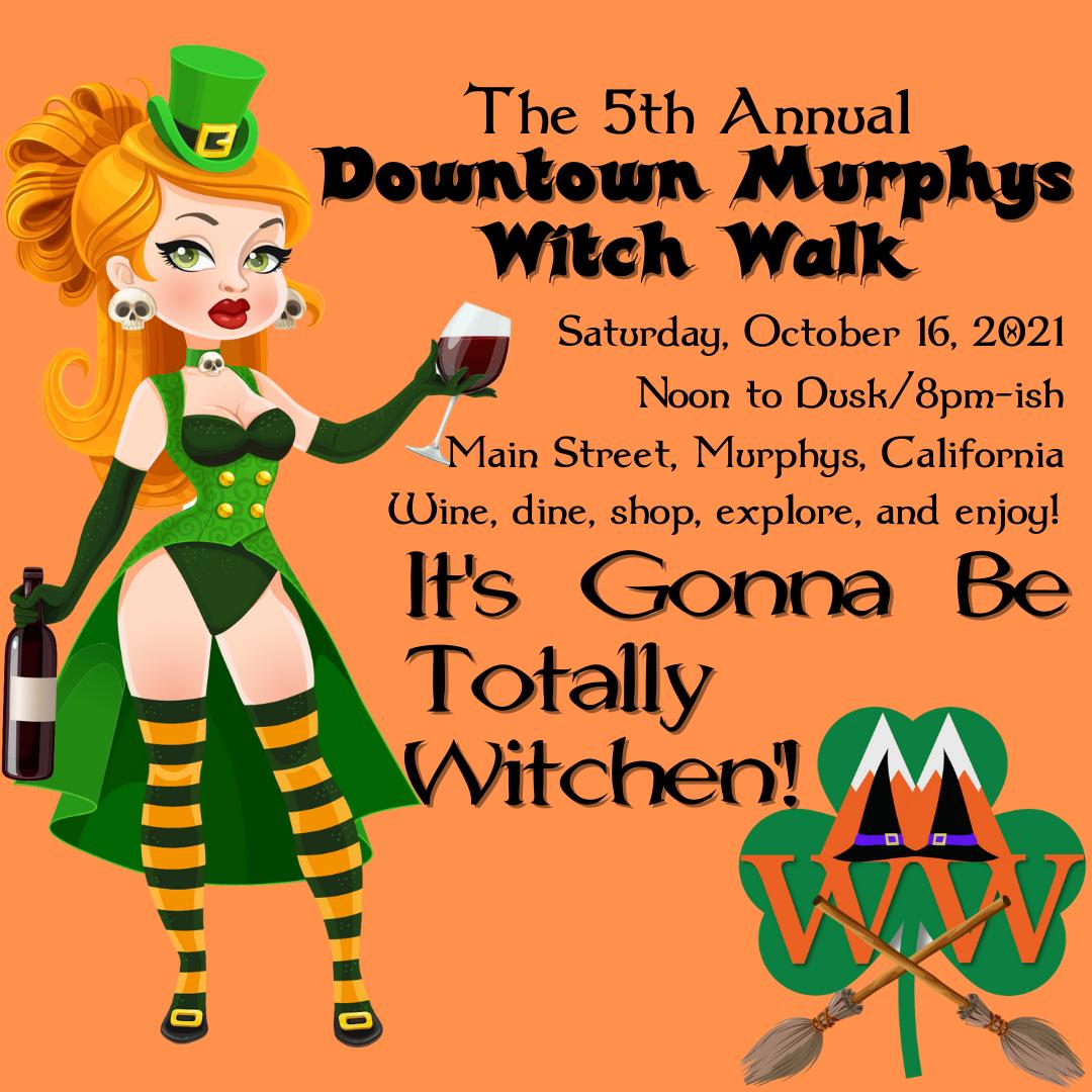 5th Annual Murphys Witch Walk Costume Festival. Main Street Murphys. October 16, 2021. Noon-8pm
