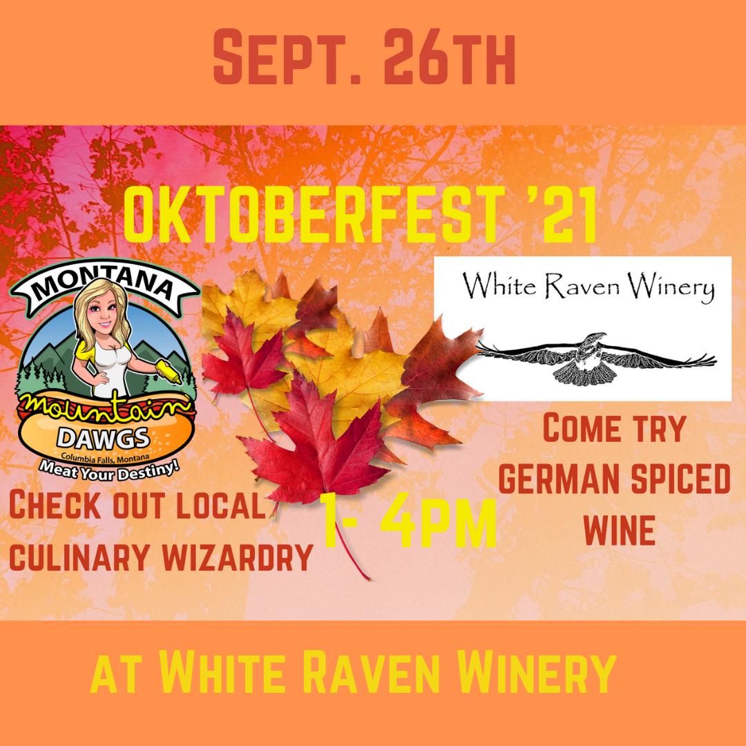 OktoberFEST w/ GERMAN SPICED WINE and Montana Mountain Dawgs!