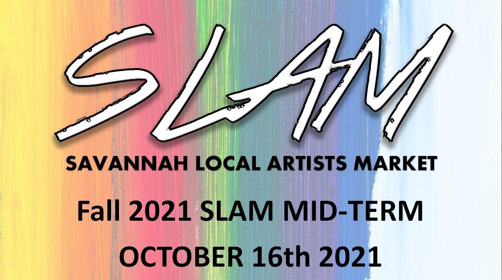 SLAM MID-TERM - SAVANNAH LOCAL ARTIST MARKET
