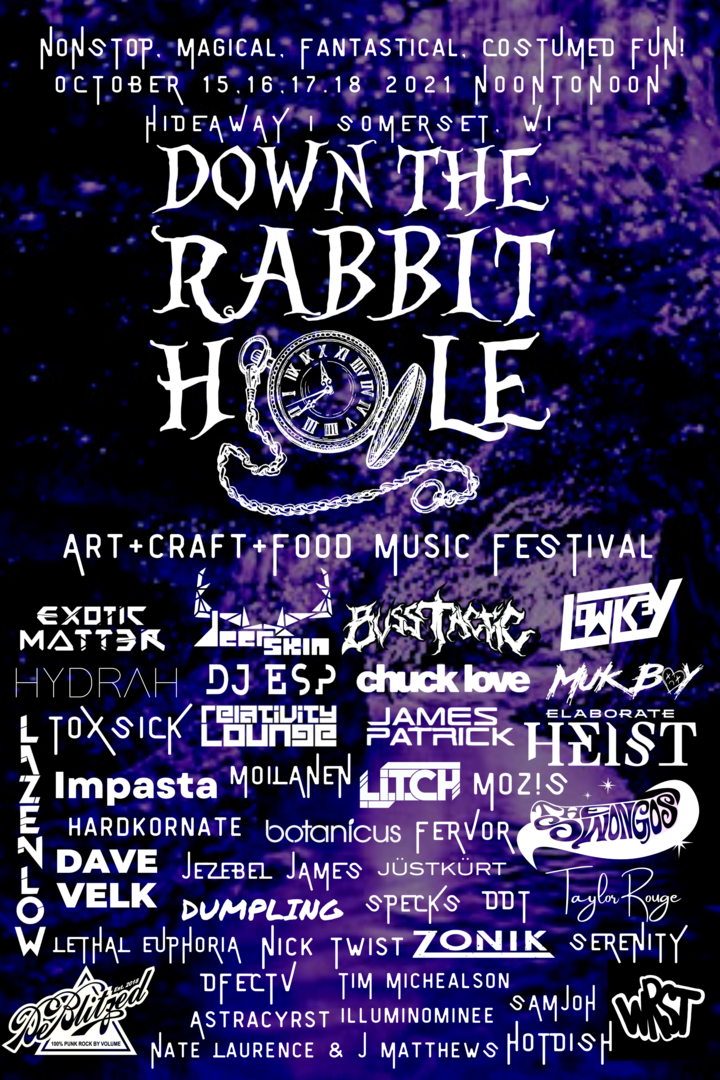 DOWN THE RABBIT HOLE ART + CRAFT + FOOD + MUSIC FESTIVAL 2021 OCT 15th-18th MSP/St Paul Somerset, WI