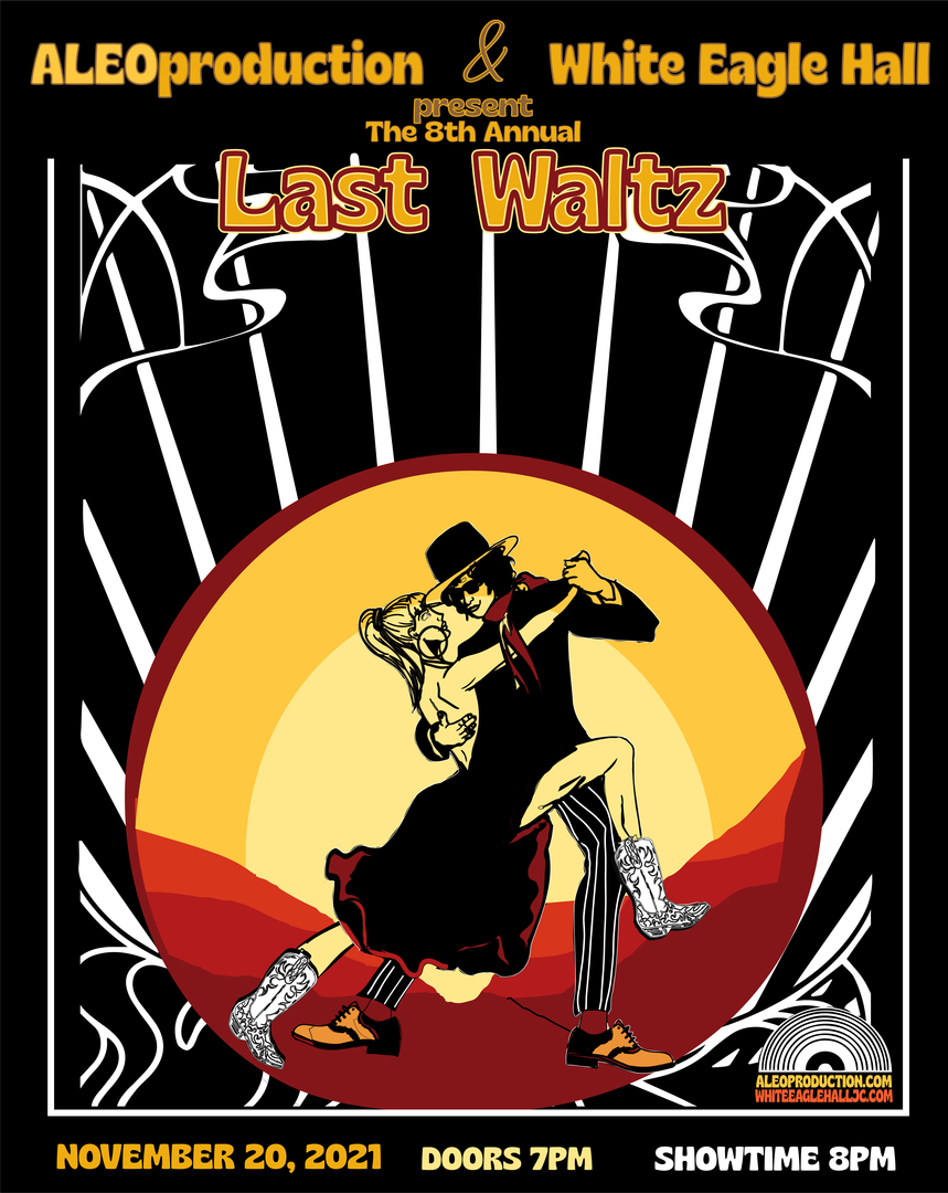 The 8th Annual Locals' Last Waltz - ALEOproduction